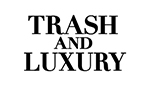 Trash and Luxury